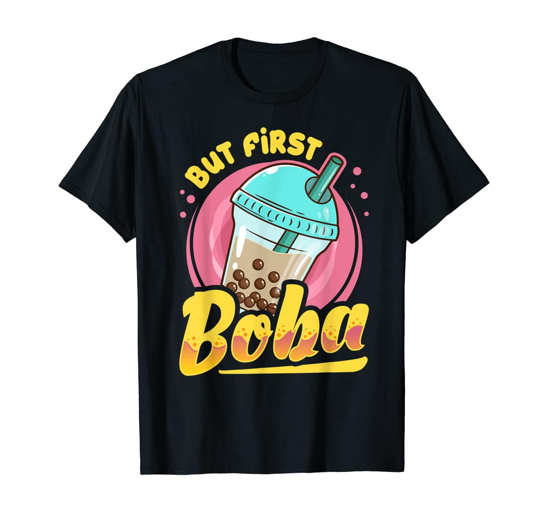 Kawaii But First Boba Cute Bubble Milk Tea Lover Gift Idea T-Shirt