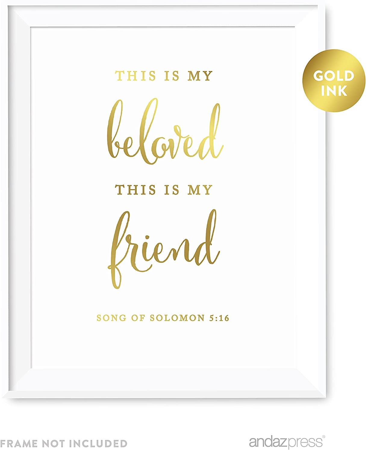 Andaz Press Biblical Wedding Love Quote Wall Art, Metallic Gold Ink Print Poster, 8.5-inch x 11-inch, This is My Beloved and This is My Friend, Song of Solomon 5:16, 1-Pack