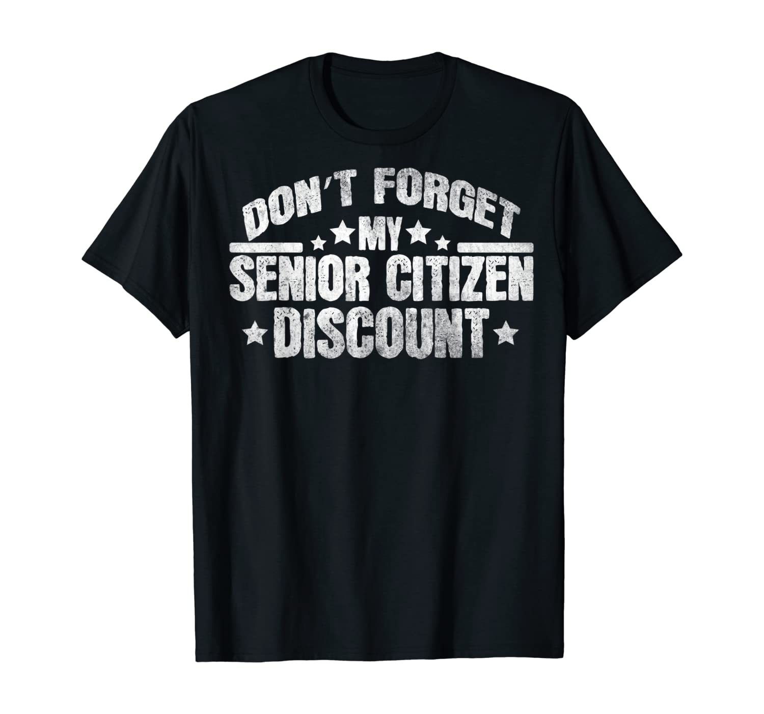 Novelty Don't Forget My Senior Discount Pun Tee Shirt Gift T-Shirt