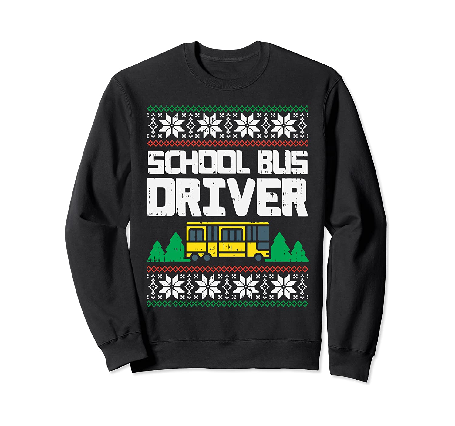 School Bus Driver Ugly Christmas Sweater Funny Xmas Gift Sweatshirt