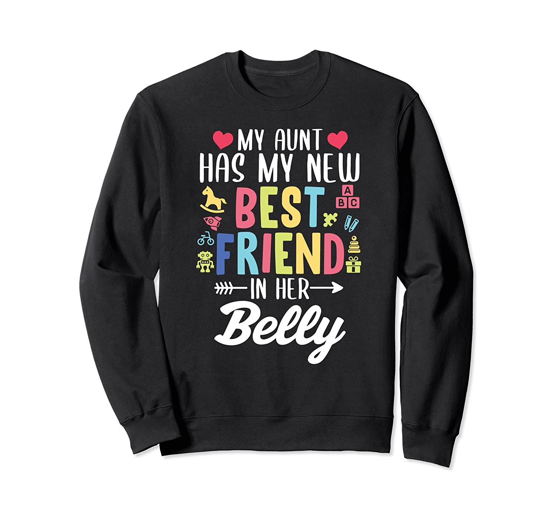 My Aunt Has My New Best Friend In Her Belly Pregnancy Reveal Sweatshirt