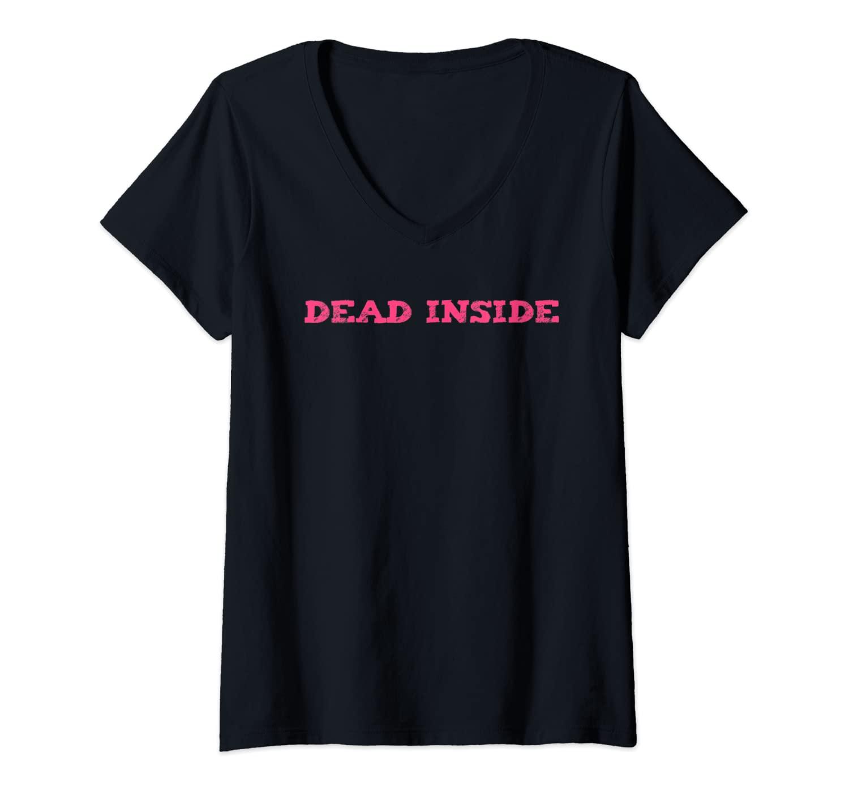 Womens Funny Dead Inside Sad Emo Goth Punk Halloween Gift V-Neck T-Shirt
