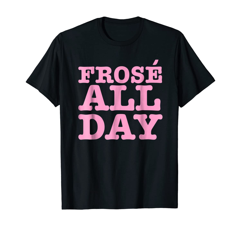 Frose All Day | Frozen Rose | Rose Wine Lover-Shirt & Gift