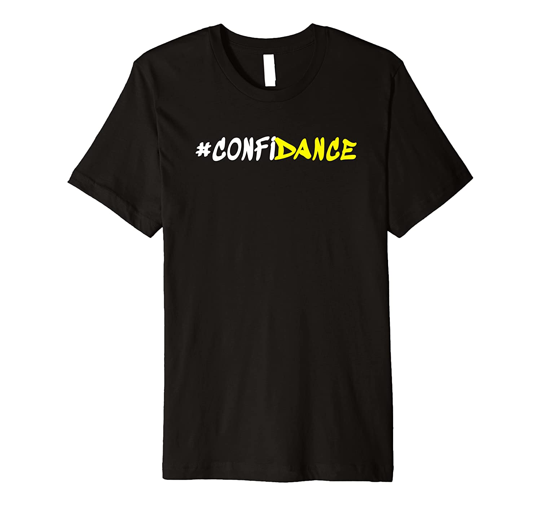 #CONFIDANCE dancing Gift for Men & Women dance shirt Premium T-Shirt