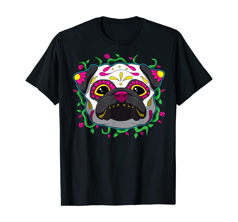 Pug Sugar Skull Dia de Los Muertos, Day of The Dead T-Shirt