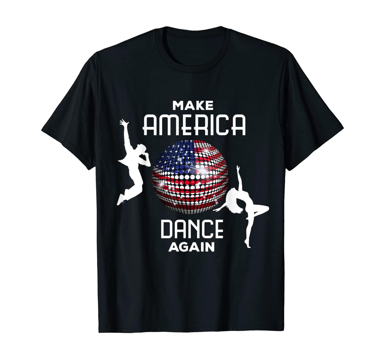Make America dance again (D010-0944A) T-Shirt