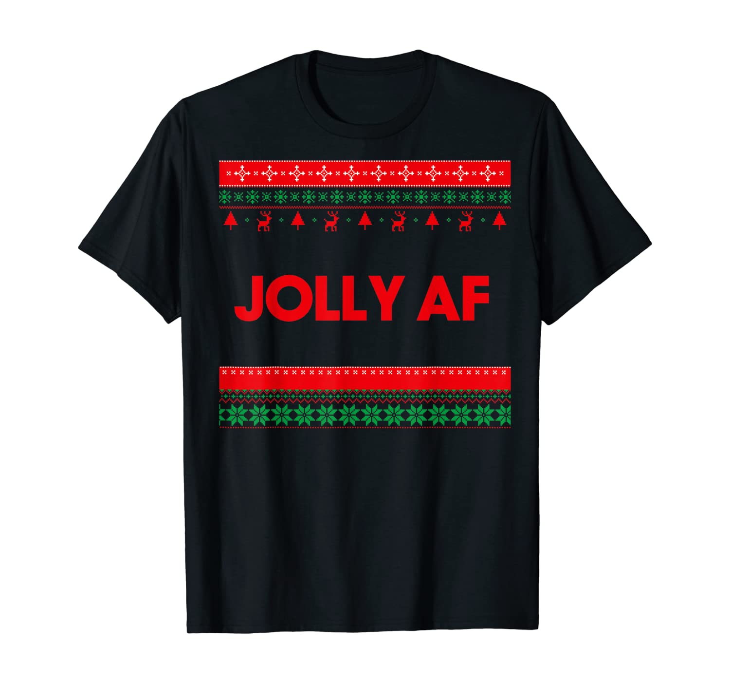 Jolly AF Ugly Sweater, Sarcastic Ugly Christmas T-Shirt