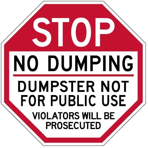 STOPSignsAndMore - Stop No Dumping Dumpster Not for Public Use Sign - 24x24