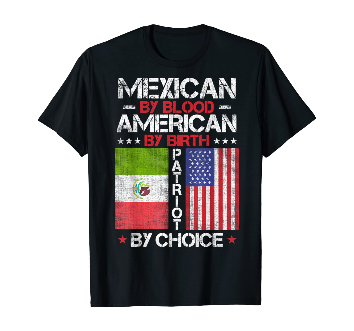 Mexican By Blood American By Birth Patriot By Choice T-Shirt