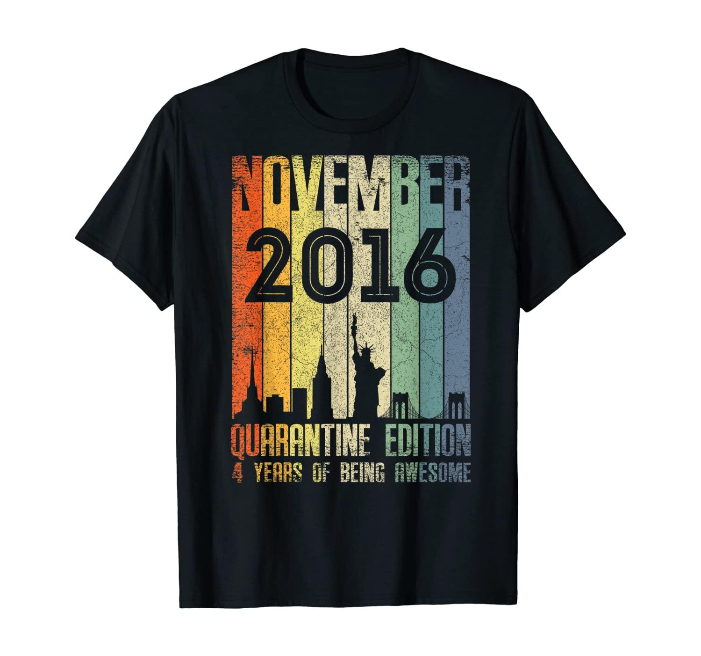 November 2016 4 Year Old Shirt 4 Quarantine Birthday T-Shirt