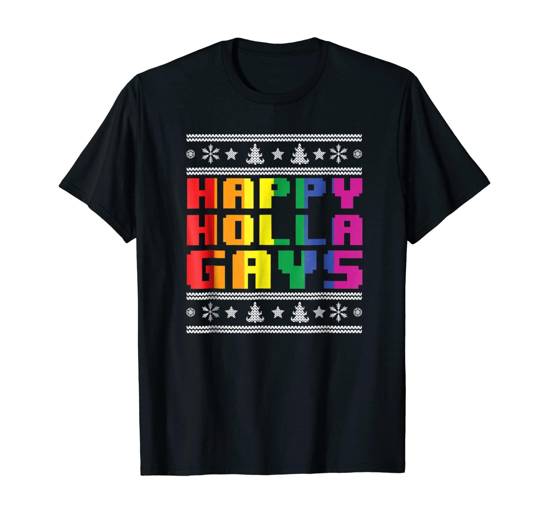Happy Holla Gays Rainbow Ugly Shirt Winter Xmas Gay T-Shirt