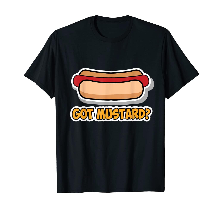 Hot Dog Design for Men and Women - Got Mustard T-Shirt