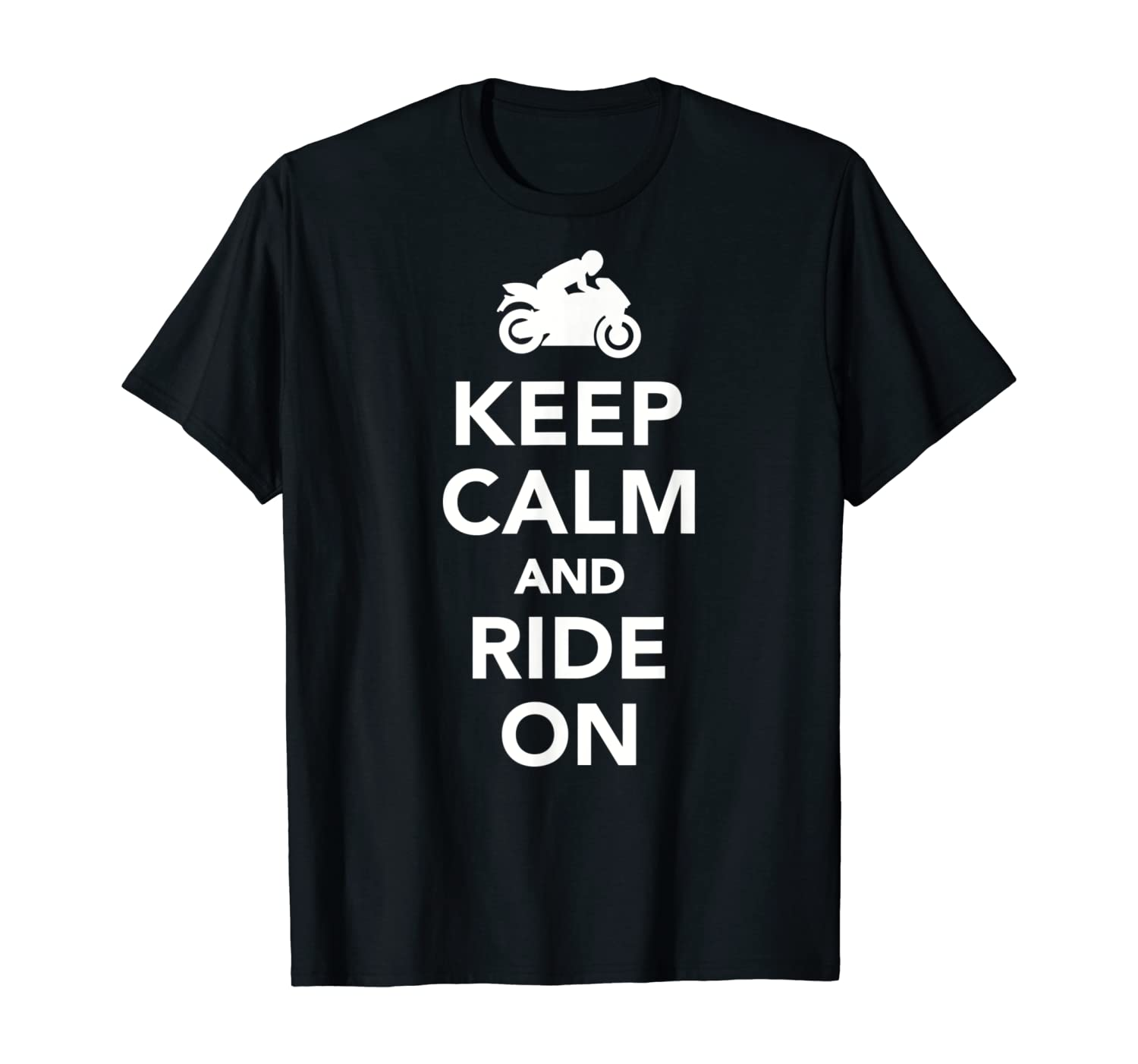 Keep calm and ride on motorbike T-Shirt