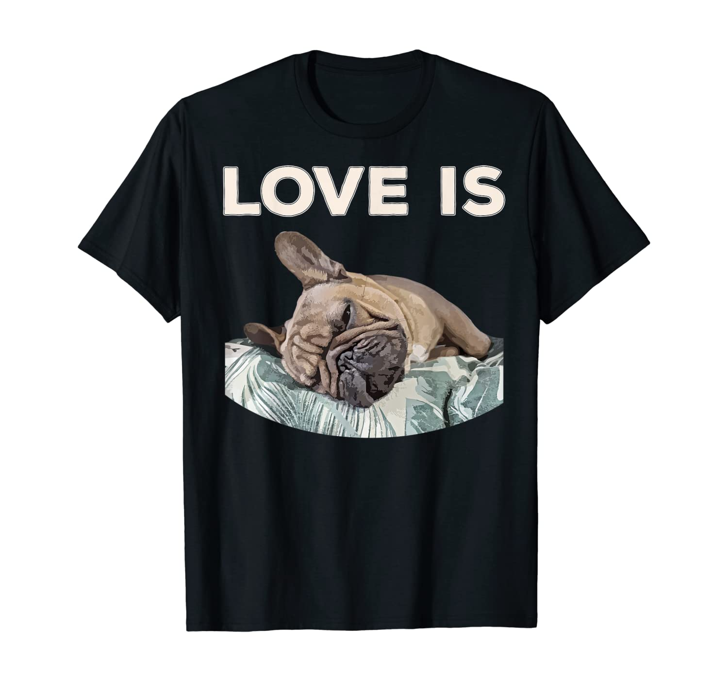 Cute Love Is Frenchie Great French Bully Owners Gift Idea T-Shirt