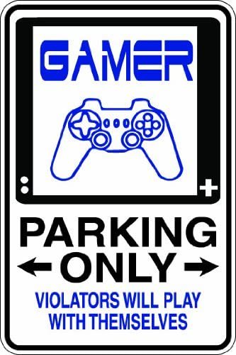 Gamer Parking only Violators will play with themselves 8x12 funny joke humor novelty metal aluminum sign