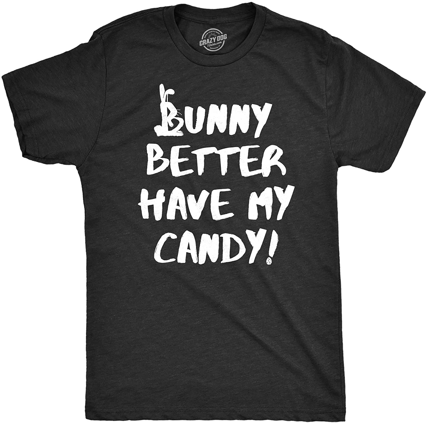 Mens Bunny Better Have My Candy Tshirt Funny Easter Bunny Holiday Novelty Tee