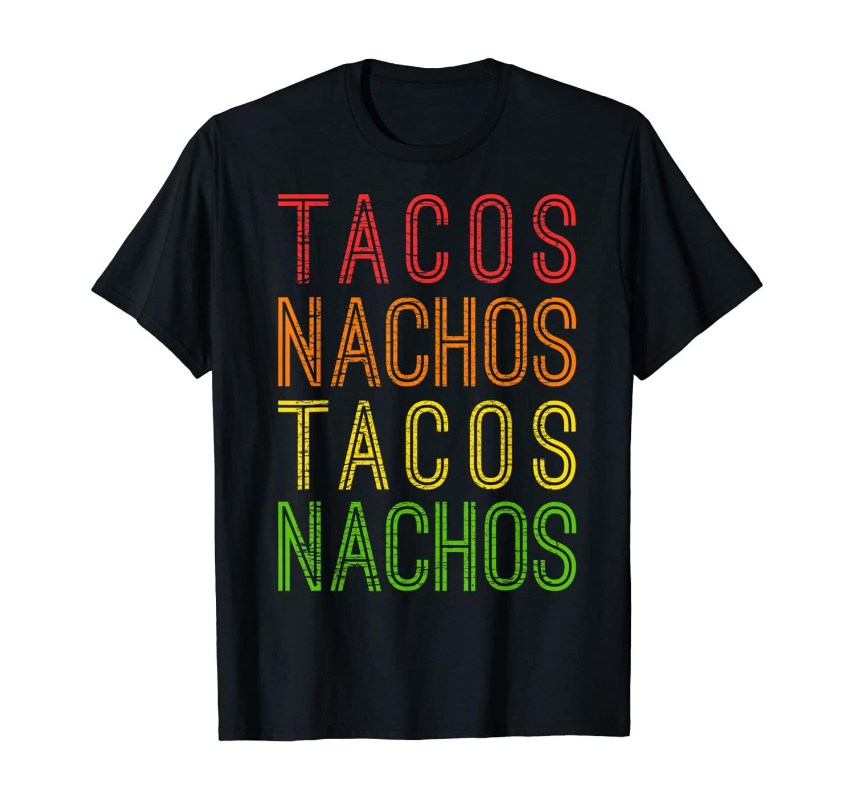 Tacos Nachos Retro Shirt Cinco de Mayo Vintage Mexico Gift