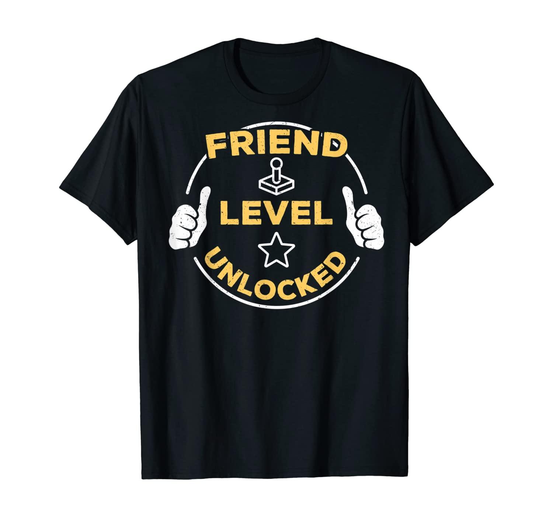 Friend Level Unlocked Soon To Be Friend Gift T-Shirt