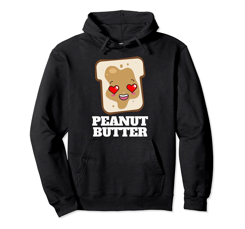 Cute Kawaii Peanut Butter - Family Matching Tshirt Pullover Hoodie