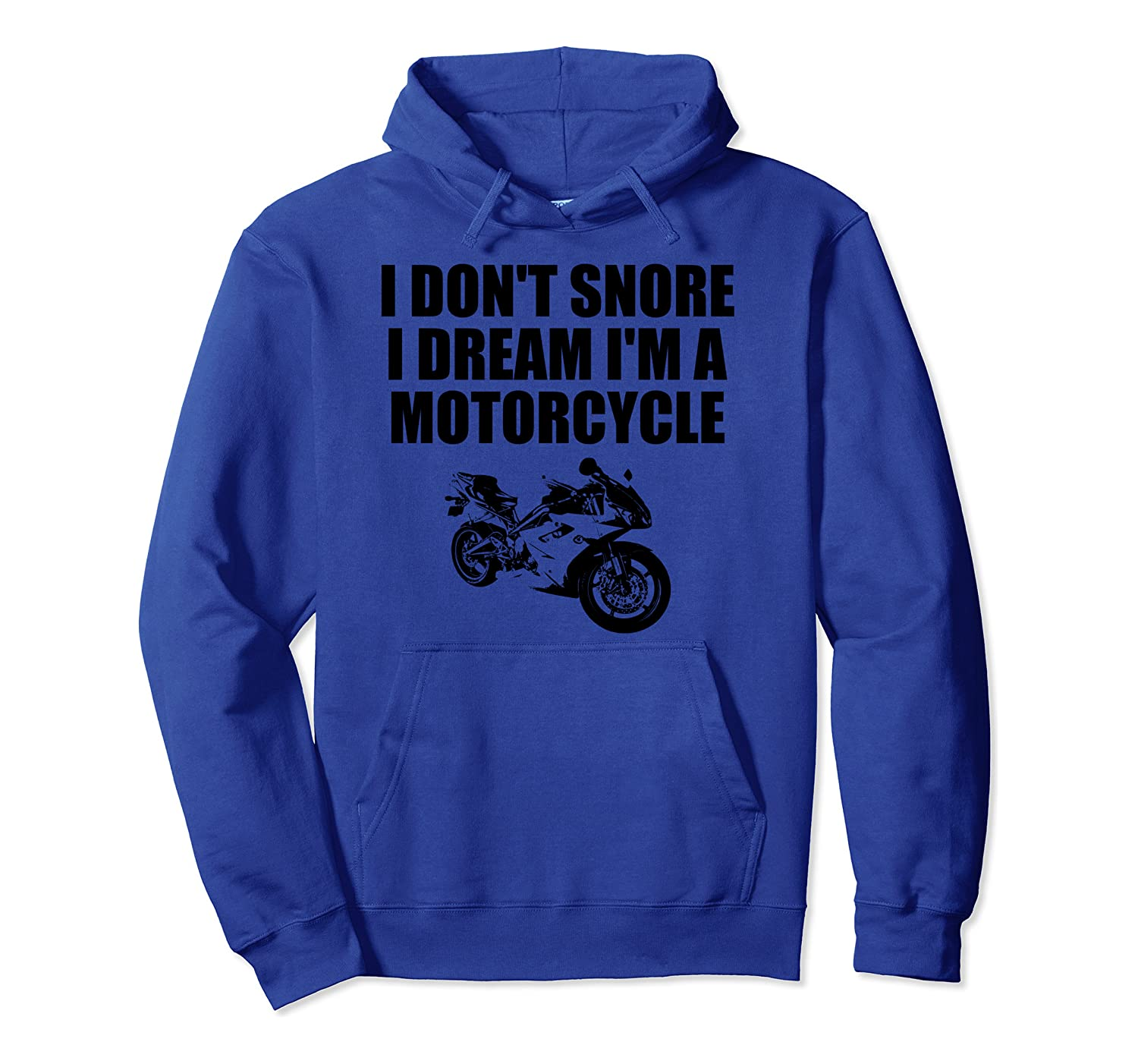I Dont Snore I Dream Im A Motorcycle Cool Biker Gift Pullover Hoodie
