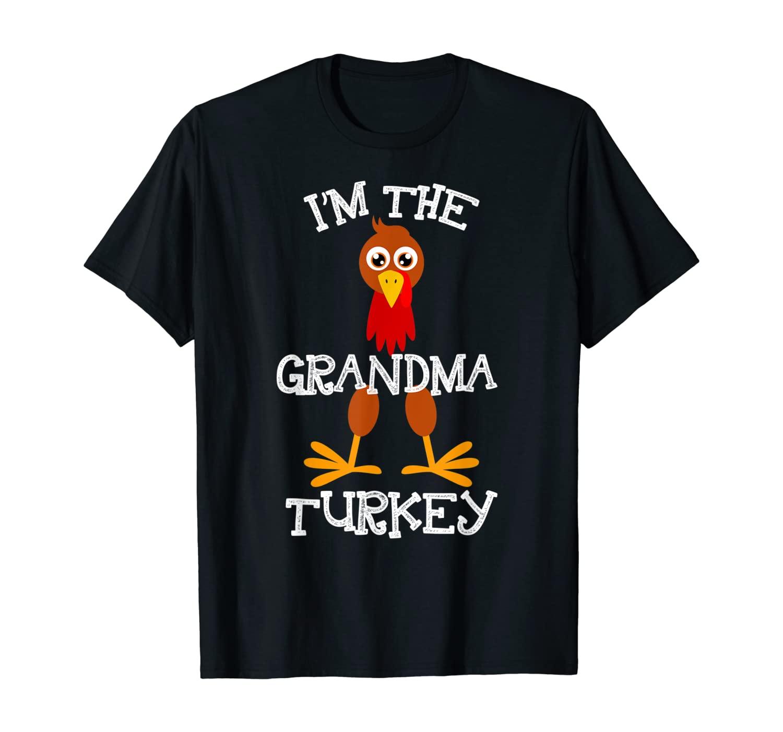 Im The Grandma Turkey Thanksgiving Funny Grandmother Gifts T-Shirt