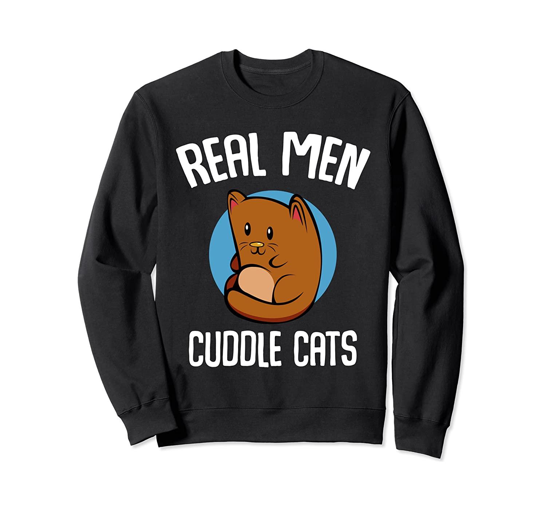 Real Men Cuddle Cats Animal Kitten Meowing Kitty Kawaii Sweatshirt