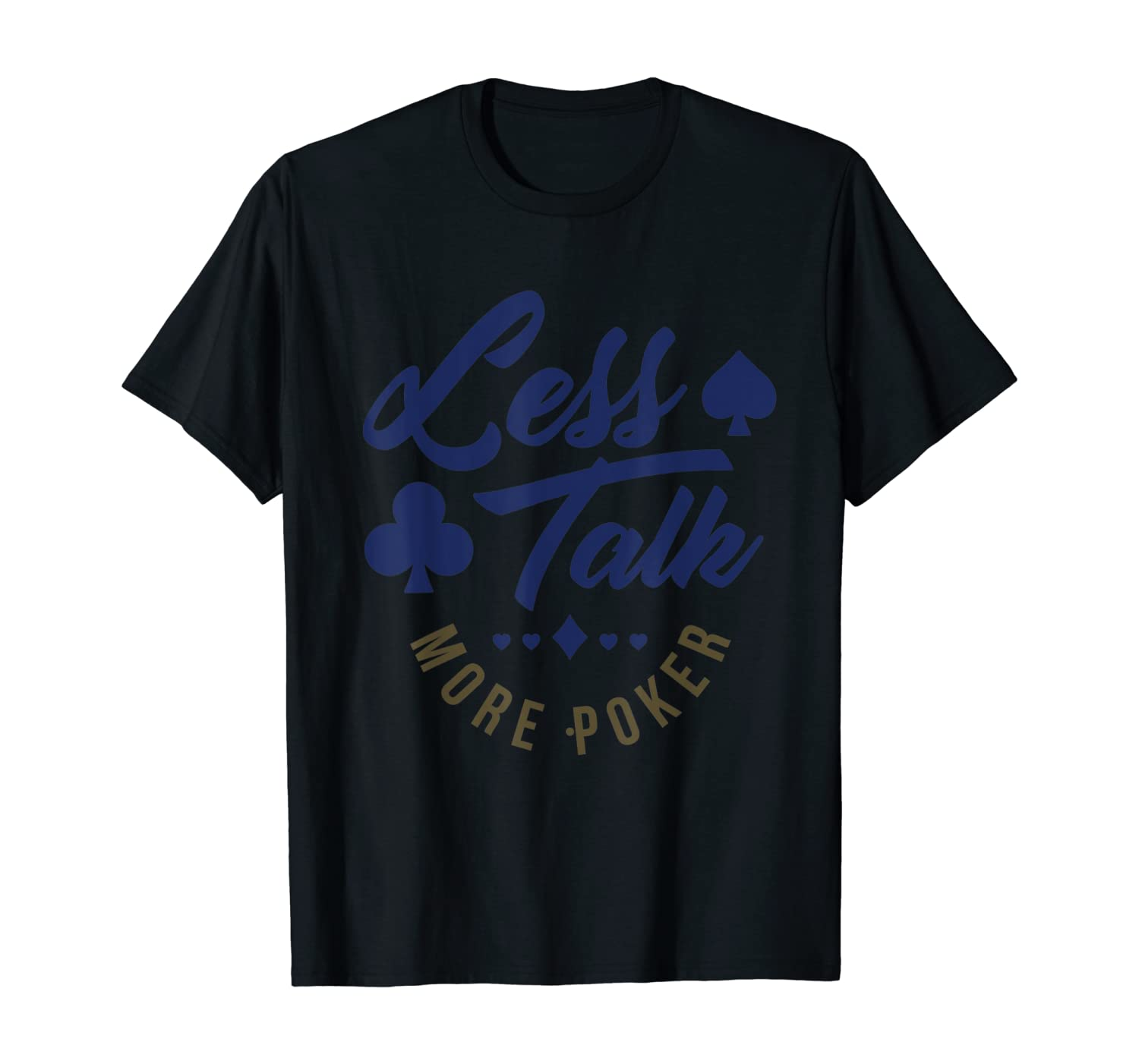 Less Talk More Poker Casino Poker Cards T-Shirt