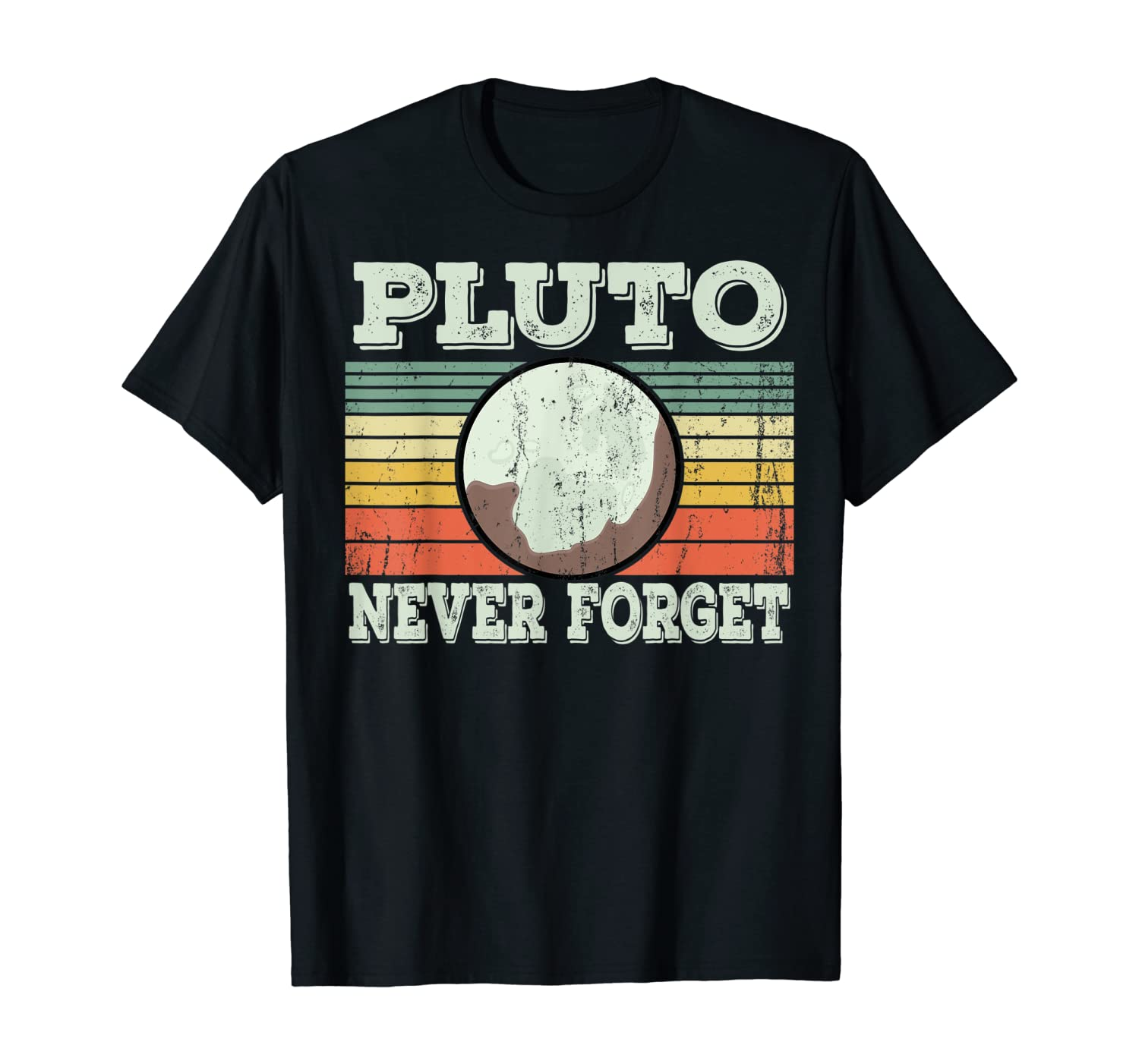 Pluto Never Forget T-Shirt Funny Science Geek Nerd Tee Gift T-Shirt