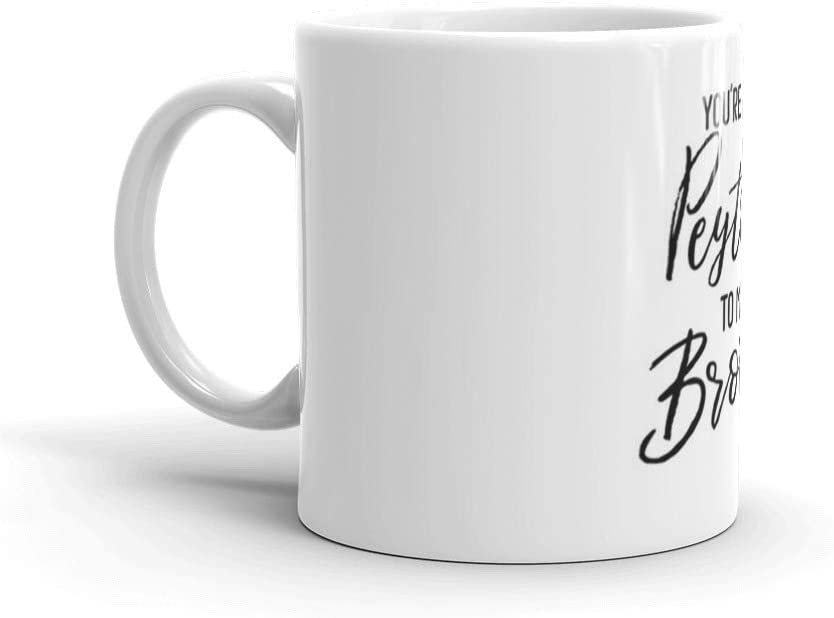 One Tree Hill - You're the Peyton to my Brooke. 11 Oz Ceramic Glossy Mugs Gift For Coffee Lover. 11 Oz Classic Coffee Mugs, C-handle And Ceramic Construction