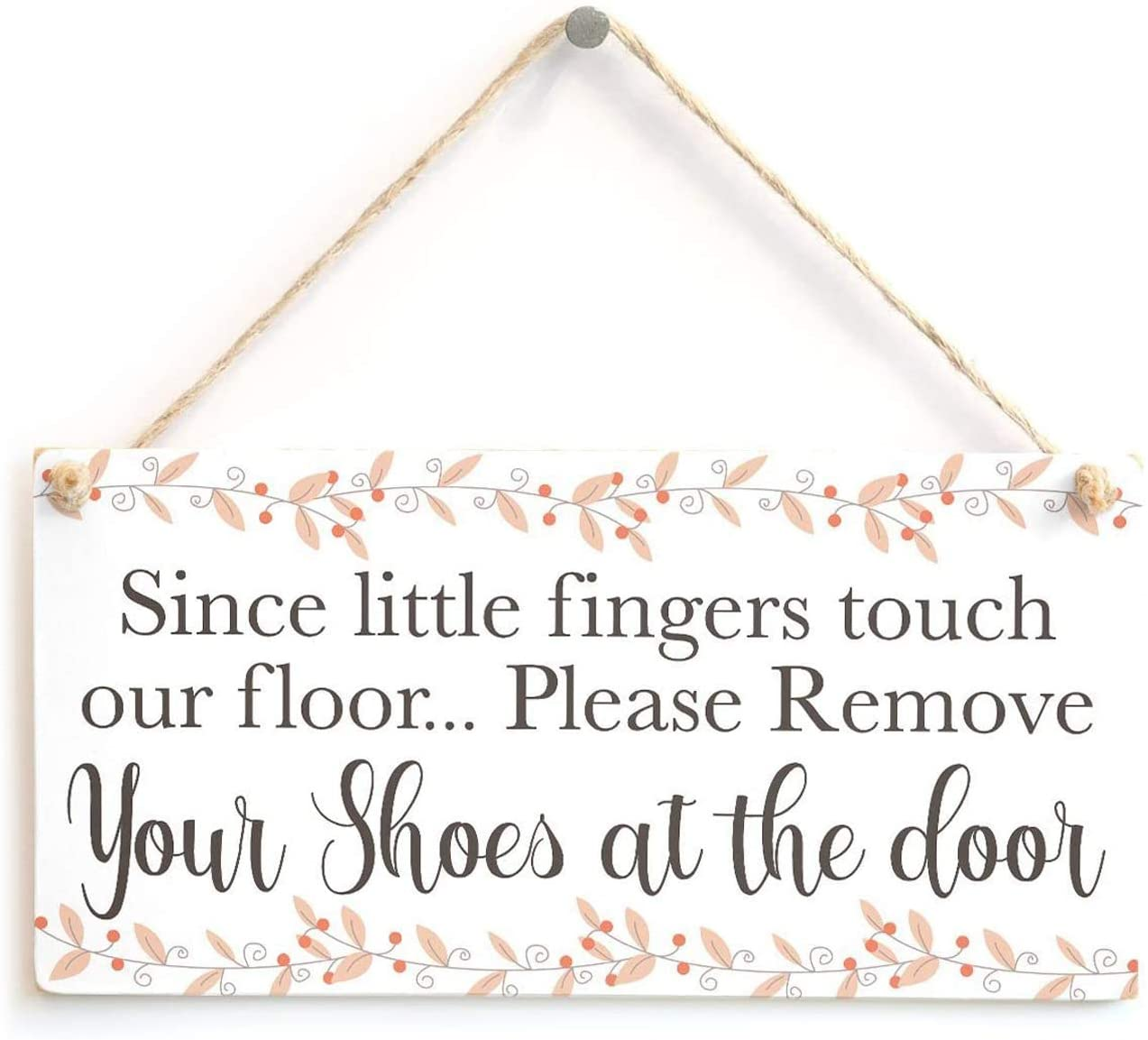 Since Little Fingers Touch Our Floor… Please Remove Your Shoes at The Door - Beautiful Door Sign 10