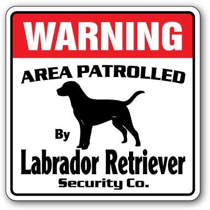 Labrador Retriever Security Sign Area Patrolled pet Dog Hunter Hunting lab