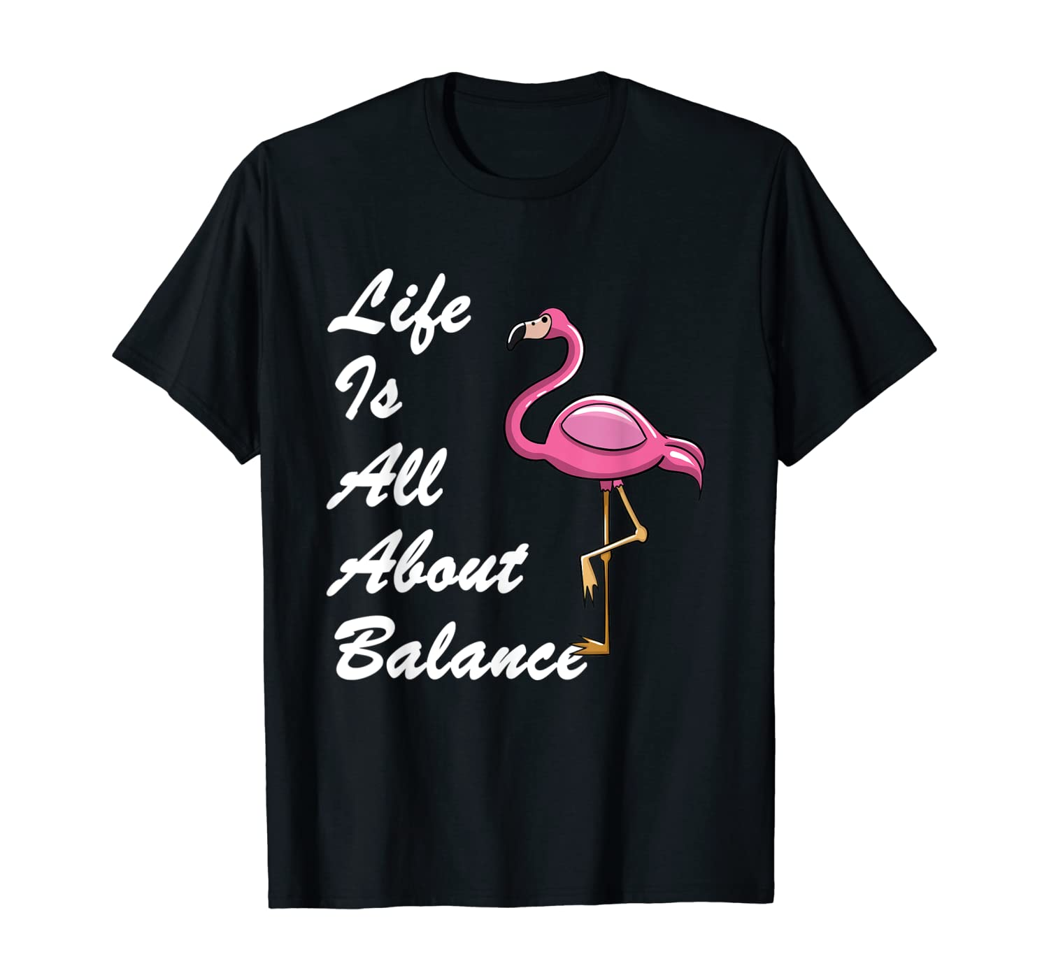 Funny Flamingo Life Is All About Balance Lover Gifts Love T-Shirt