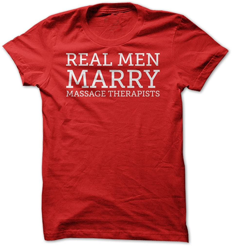 Real Men Marry Massage Therapists - Funny T-Shirt - Made On Demand in USA